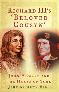 Richard III's 'Beloved Cousyn' by John Ashdown-Hill